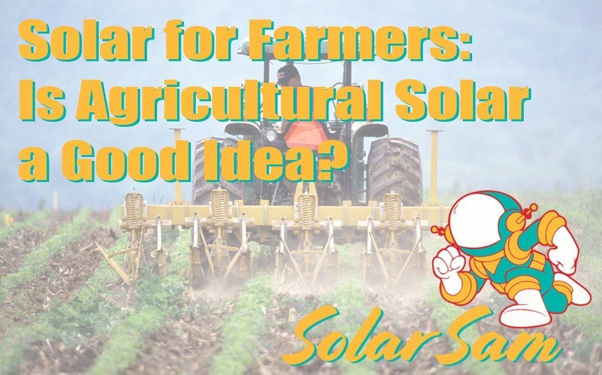Solar for Farmers Is Agricultural Solar a Good Idea Solar Sam Professional Panels Installation Missouri Illinois