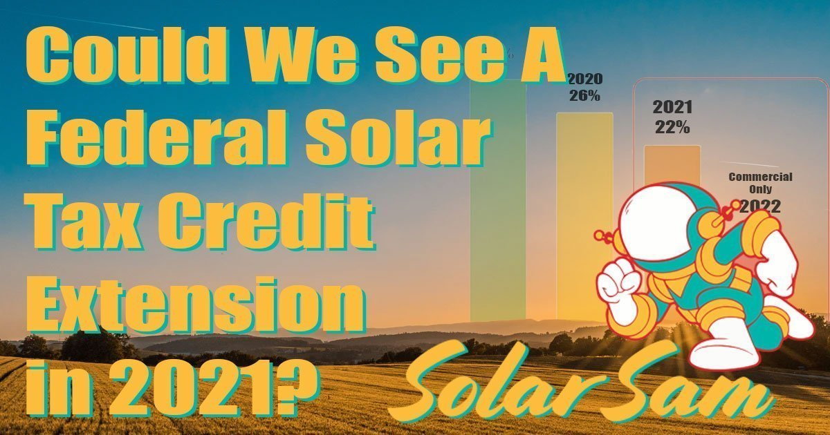 Could We See A Federal Solar Tax Credit Extension in 2021 Solar Panels Professionally Installed Solar Sam Missouri Illinois Kansas