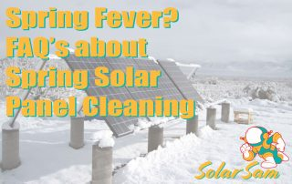 Spring Fever FAQs About Spring Solar Panel Cleaning from Solar Sam Professional Panels Installation Missouri Illinois Agricultural Farm Residential Home Commercial Business Roof Mount Ground Mounts