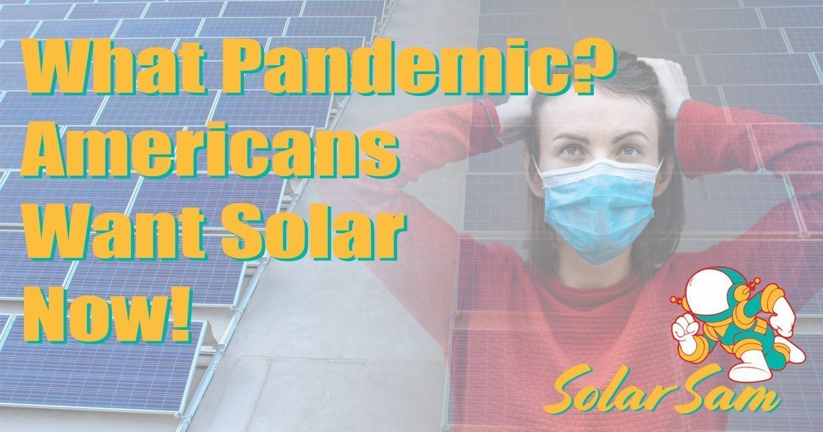 Energy Crisis Causes Increased Demand For Solar Energy Solutions Even During a Global Pandemic American Want Solar Now Solar Sam Columbia Missouri Illinois soc