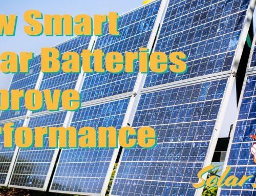 How Smart Solar Batteries Improve Performance