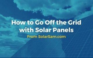 How to Go Off the Grid with Solar Panels Solar Sam Professional Installers Kansas Iowa Missouri Illinois Panel Battery Jinko Tesla Batteries